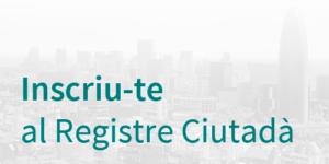 Inscriu-te al Registre Ciutadà
